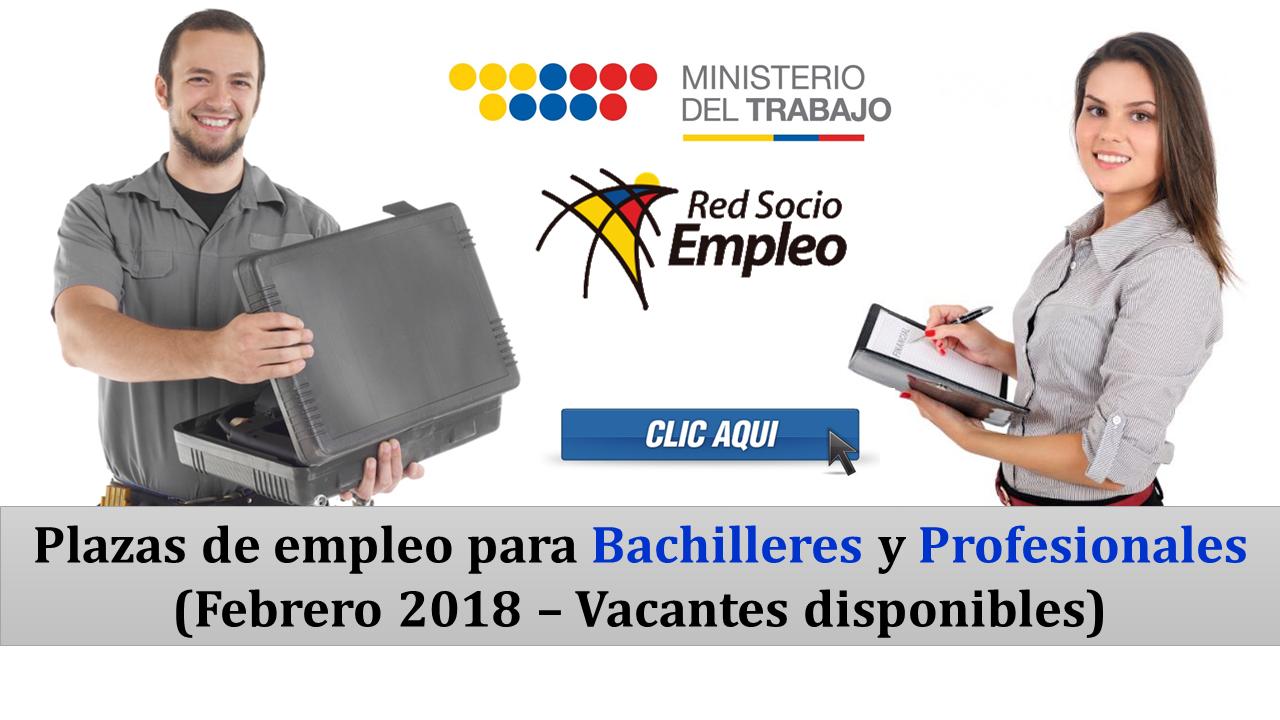 Plazas de empleo para Bachilleres y Profesionales en Ecuador (Febrero 2018 – Vacantes disponibles)