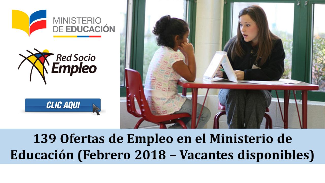 139 Ofertas de Empleo en el Ministerio de Educación - Febrero 2018