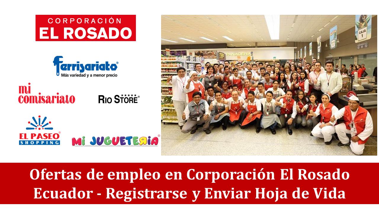 de empleo disponibles en Corporación El Rosado Ecuador ...